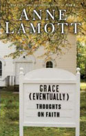 Grace (Eventually): Thoughts on Faith by Anne Lamott
