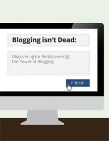 iThemes: Blogging Isn't Dead ebook
