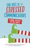 God Rest Ye Stressed Communicators