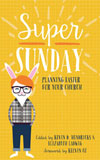 Super Sunday: Planning Easter for Your Church